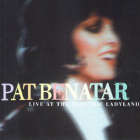 Pat Benatar - Live At The Electric Ladyland