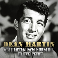 Dean Martin - The Ultimate Star Collection of Dean Martin