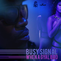 Busy Signal - When a Gyal Bad - Single