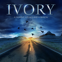 Ivory - A Moment, a Place and a Reason (Explicit)
