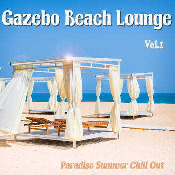 Various Artists - Gazebo Beach Lounge, Vol. 1 (Paradise Summer Chill Out)
