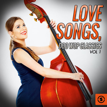 Various Artists - Love Songs: Doo Wop Classics, Vol. 1