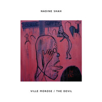 Nadine Shah - Ville Morose / The Devil