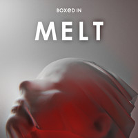 Boxed In - Melt (Explicit)
