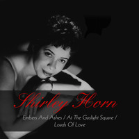Shirley Horn - Shirley Horn: Embers and Ashes / At the Gaslight Square / Loads of Love