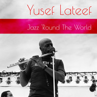 Yusef Lateef - Yusef Lateef: Jazz 'Round the World