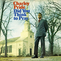 Charley Pride - Did You Think To Pray (Bonus Track Version)