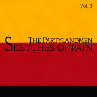 The Partylandmen - Sketches of Pain, Vol. 3