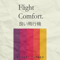 Robert Parker - Flight Comfort