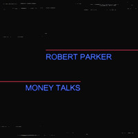 Robert Parker - Money Talks