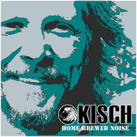 Kisch - Home Brewed Noise