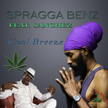 Spragga Benz - Cool Breeze (feat. Sanchez)