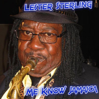 Lester Sterling - Me Know Jamaica