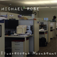 Michael Rose - Fluorescent Moonbeams