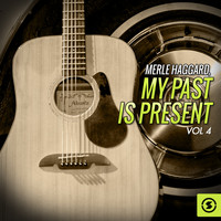 Merle Haggard - My Past is Present, Vol. 4