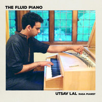 Utsav Lal - The Fluid Piano