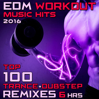 Workout Electronica - Edm Workout Music Hits 2016 - Top 100 Trance + Dubstep Remixes 6 Hrs