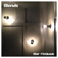 Blair McQuade - Blends