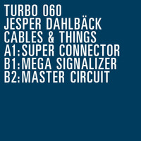 Jesper Dahlbäck - Cables N' Things EP