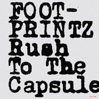 Footprintz - Rush To The Capsule