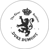 Duke Dumont - The Giver Remixes