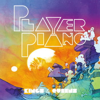 Player Piano - Kings and Queens