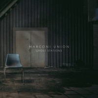 Marconi Union - Ghost Stations