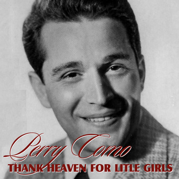 Perry Como - Thank Heaven for Little Girls