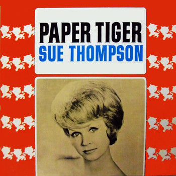 SUE THOMPSON - Paper Tiger