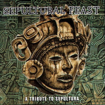 Various Artists - Sepultural Feast: A Tribute to Sepultura