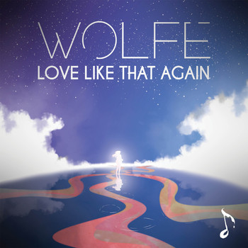 Wolfe - Love Like That Again