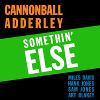 Cannonball Adderley - Somethin' Else (Bonus Track Version)