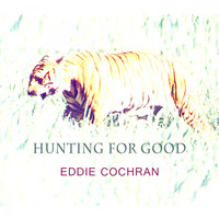 Eddie Cochran - Hunting For Good
