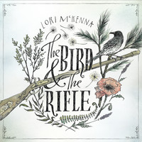 Lori McKenna - The Bird &The Rifle