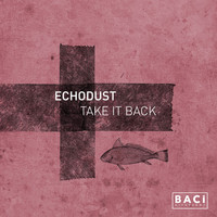 Echodust - Take It Back