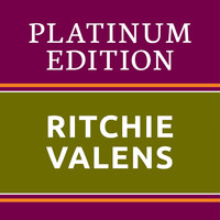 Ritchie Valens - Ritchie Valens - Platinum Edition (The Greatest Hits Ever!)