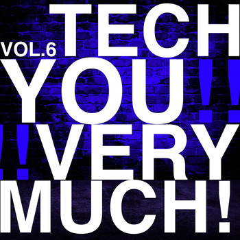 Various Artists - Tech You Very Much!, Vol. 6