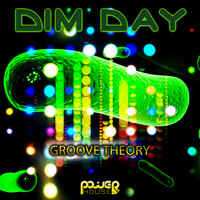 Dim Day - Groove Theory
