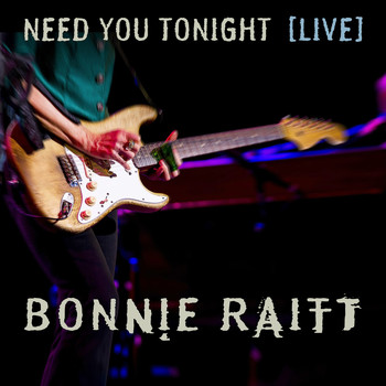 Bonnie Raitt - Need You Tonight (Live from The Orpheum Theatre Boston, MA/2016)