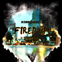 Korrosive - Fired Up (Explicit)