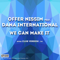 Offer Nissim - We Can Make It (feat. Dana International) (Intro Club Version)