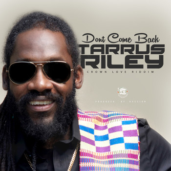 Tarrus Riley - Don't Come Back - Single