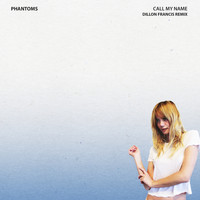 Phantoms - Call My Name