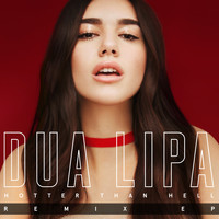 Dua Lipa - Hotter Than Hell (Remix EP)
