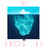 INF - Know Us (Explicit)