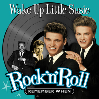Various Artists - Wake up Little Susie (Rock 'N' Roll) Remember When