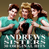 The Andrews Sisters - 30 Original Hits