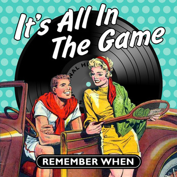 Various Artists - It's All in the Game - Remember When