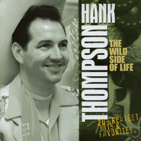 Hank Thompson - The Wild Side of Life - 20 Greatest Hits & Favorites