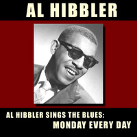 Al Hibbler - Al Hibbler Sings the Blues: Monday Every Day (Bonus Track Version)